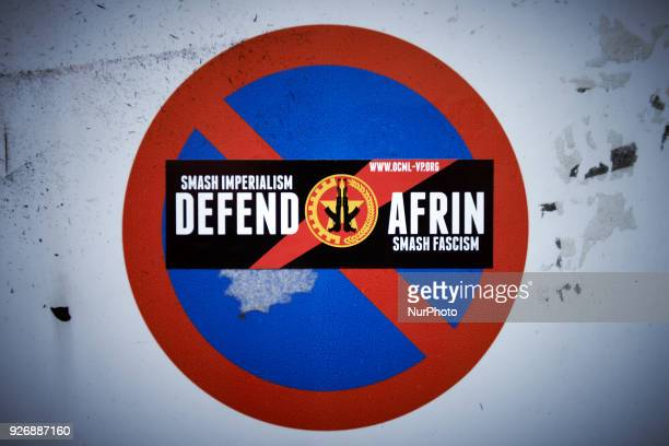 A sticker during the demonstration against the Turkish attack socalled 'olive branch' on Afrin in Syria launched by Erdogan against what he called...