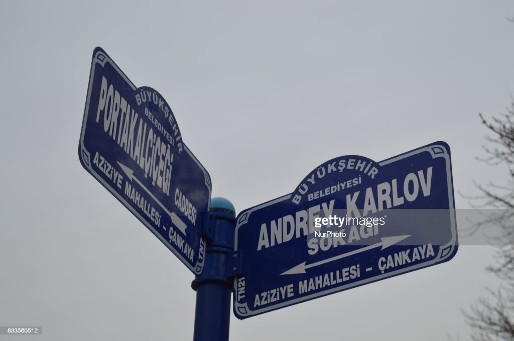 A street sign near the Russian Embassy bears the name of Andrei Karlov, Russia's slain ambassador to Turkey, after the previous sign was replaced by the metropolitan municipality in Ankara, Turkey on January 24, 2017. Photo was taken on January 24, 2017.