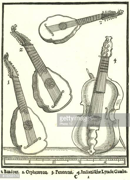 Bandoer 2 Penorcon 3 Orpheoreon forms of Cittern and played with a plectrum 4 Lyra da Gamba bass form of the Lyra played with a bow Woodcut from...