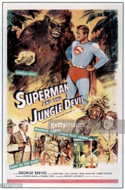 Superman And The Jungle Devil, poster, top right: George Reeves, bottom far right: Noel Neill, 1954.