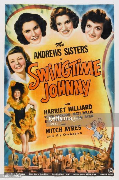Swingtime Johnny poster US poster clockwise from left Harriet Hilliard Maxene Andrews Patty Andrews Laverne Andrews Mitchell Ayres and his Orchestra...