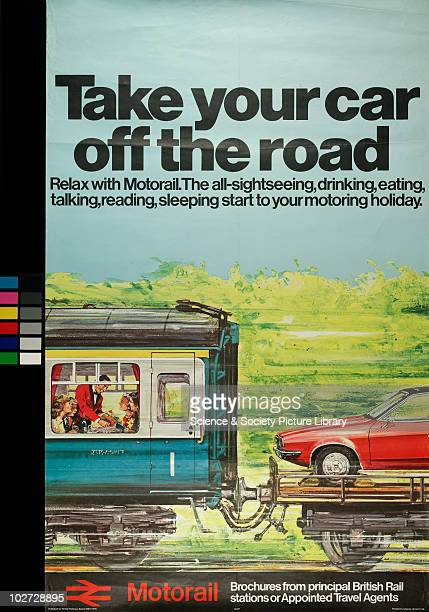 Take your car off the road'. British Railway Poster, 1977. British Railway Poster, reading: 'Relax with Motorail. The all-sightseeing, drinking,...