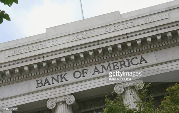 The Bank of America building is seen in WashingtonDC on September 18 2008 Markets were turbulent as they digested the AIG rescue amid anxiety about...