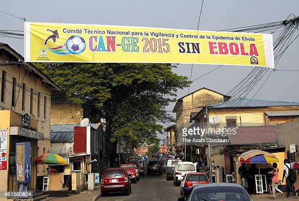 The banner 'Cup of Nations Equatorial Guinea Without Ebola' is hang at a street on January 12 2015 in Malabo Equatorial Guinea Equatorial Guinea...
