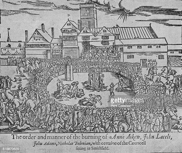 The burning of Anne Askew John Lascelles John Adams and Nicholas Belenian at Smithfield London 1546 Anne Askew an English poet and Protestant who was...
