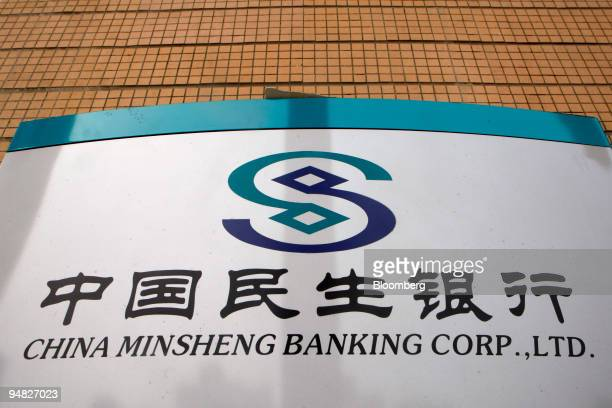 The China Minsheng Banking Corp logo is seen outside a branch in Beijing China on Wednesday June 18 2008 China Minsheng Banking Corp the country's...