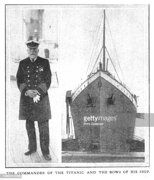 The Commander of the Titanic and the Bows of his Ship' 1912 Captain Edward Smith went down with his ship and consequently became an icon of British...