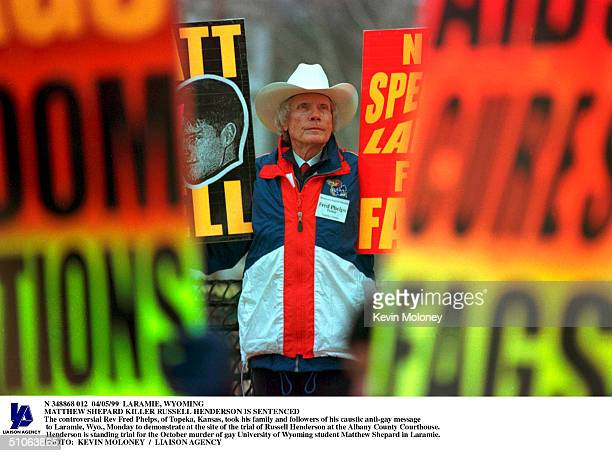 The Controversial Rev Fred Phelps Of Topeka Kansas Took His Family And Followers Of His Caustic AntiGay Message To Laramie Wyo Monday To Demonstrate...