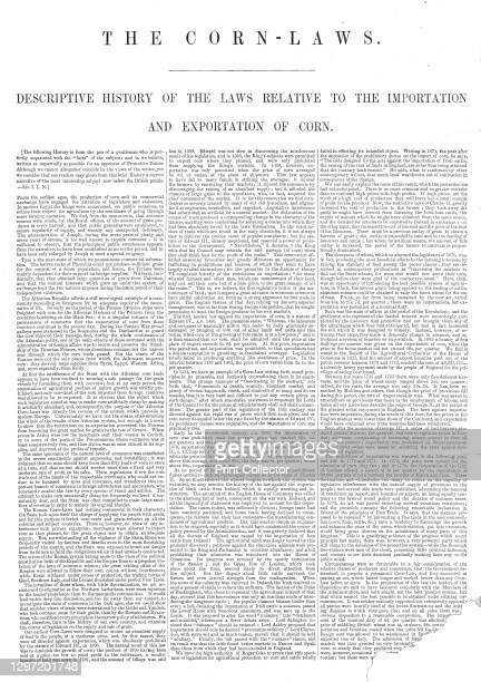The Corn-Laws, 1845. 'Descriptive History of the Laws relative to the Importation and Exportation of Corn'. Article discussing the the Corn Laws,...