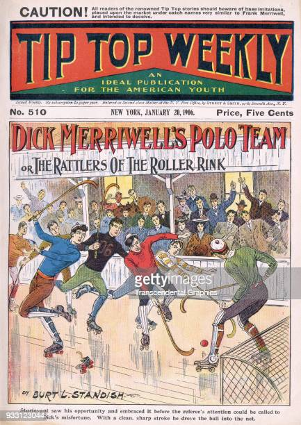 The cover of an issue of the Tip Top Weekly features a story entitled 'Dick Merriwell's Polo Team or the Rattlers of the Roller Rink' It is...