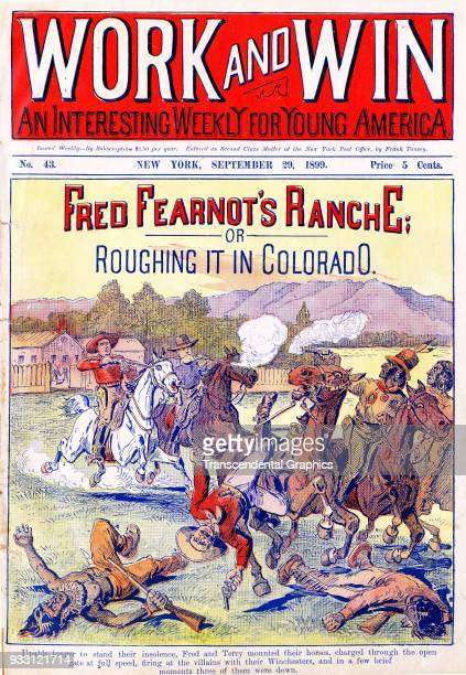 The cover of an issue of the Work and Win dime novel features a story entitled 'Fred Fearnot's Ranche or Roughing It in Colorado' September 29 1899...