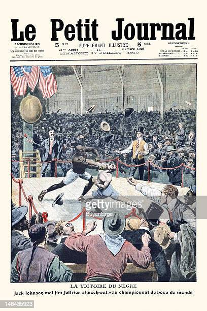 The cover of 'Le Petit Journal' features the boxing match between Jack Johnson and Jim Jeffries July 17 1910 The bout held in Reno Nevada on July 4...