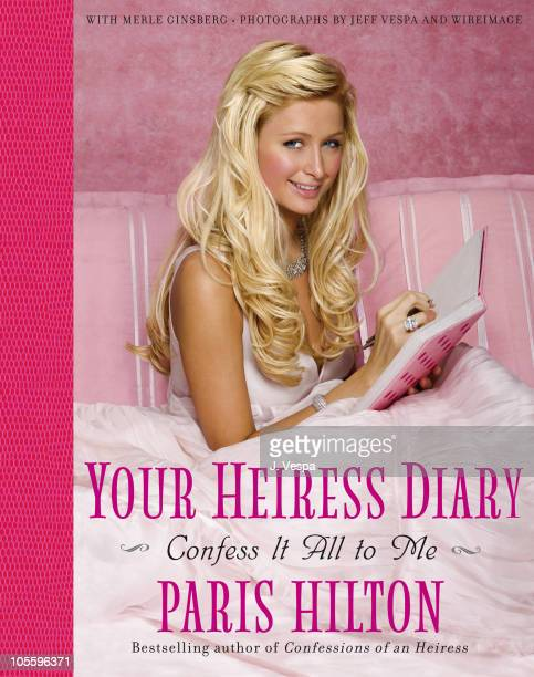 The Cover of Paris Hilton's New Book Your Heiress Diary to be released November 15th 2005 Written with Merle Ginsberg and Photos by Jeff Vespa and...