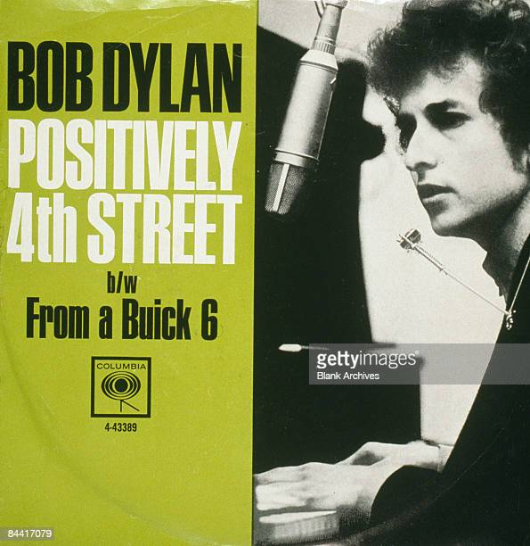 The cover of the 7inch single release of 'Positively 4th Street/'From A Buick 6' by American singersongwriter Bob Dylan 1965