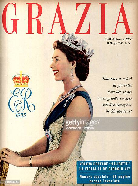 The cover of the Italian women's weekly magazine Grazia showing Elizabeth II Queen of the United Kingdom 31st May 1953