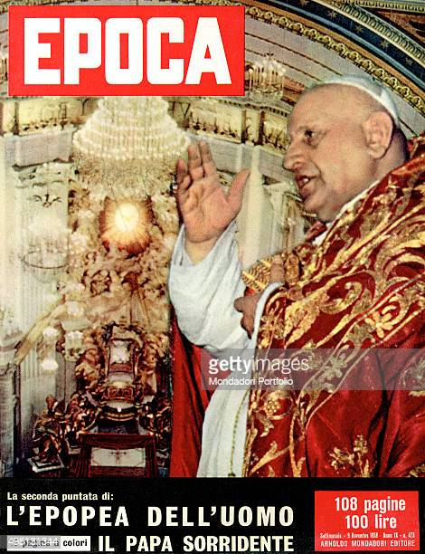 The cover of the weekly magazine Epoca with the Pope John XXIII also known as Good Pope John. Italy, 1958