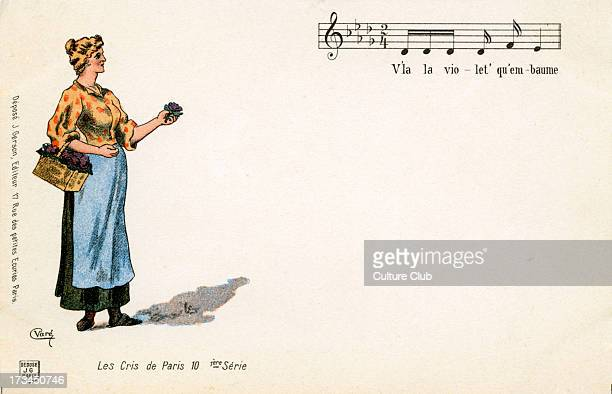 'The Cries of Paris' woman selling violets Caption 'V'la la violet' qu'embaume'/ 'Here's a violet so fragrant' With musical notation Layout by J...