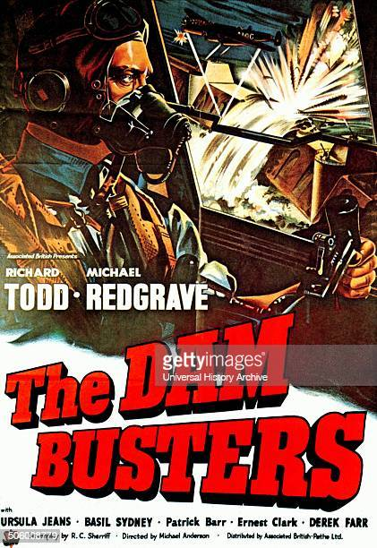 'The Dam Busters' a 1955 British Second World War film starring Richard Todd and Michael Redgrave