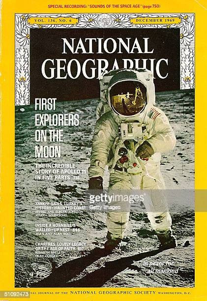 The December 1969 Cover Of National Geographic Depicts The Famous Photograph Of Edwin E Buzz Aldrin Taken By Neil Armstrong On The Surface Of The...