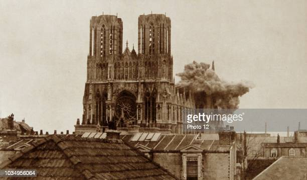 The destruction of Reims cathedral 1914 German shellfire during the opening engagements of the First World War on 20 September 1914 burned damaged...