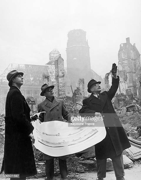 The Director Of Propaganda Heinz Grunewald The Mayor Of Dresden Walter Wiedauer And The Architect Conart Herbert Planned The City'S Reconstruction In...