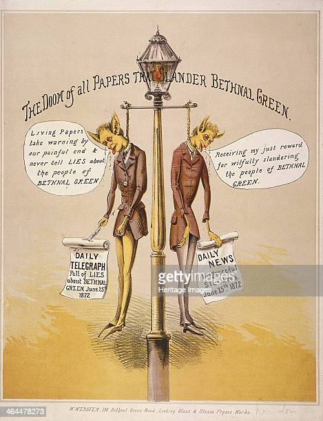 'The Doom of all Papers that Slander Bethnal Green' 1872 Two journalists from the Daily Telegraph and the Daily News hanging from a lamppost as a...