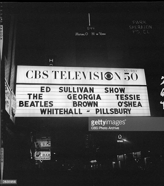 'The Ed Sullivan Show' marquee featuring The Beatles, Georgia Brown and Tessie O'Shea. Their performances were on Sunday, February 9 from CBS's...