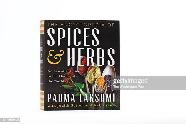 WASHINGTON DC The Encyclopedia of Spices Herbs An Essential Guide to the Flavors of the World by Padma Lakshmi with Judith Sutton and Kalustyans...