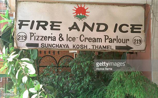 The entrance sign to Fire and Ice Pizzeria IceCream Parlour is seen June 7 2001 in Katmandu Nepal The restaurant was a favorite destination for...