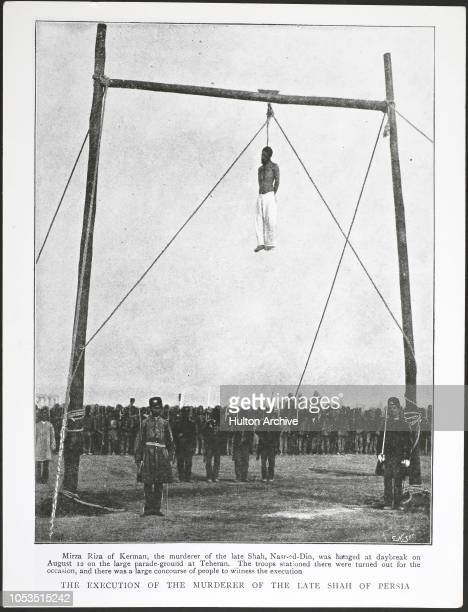 The execution of Mirza Riza Kermani the murderer of Naser alDin Shah Qajar the Shah of Persia by hanging at the parade ground in Tehran Iran at...