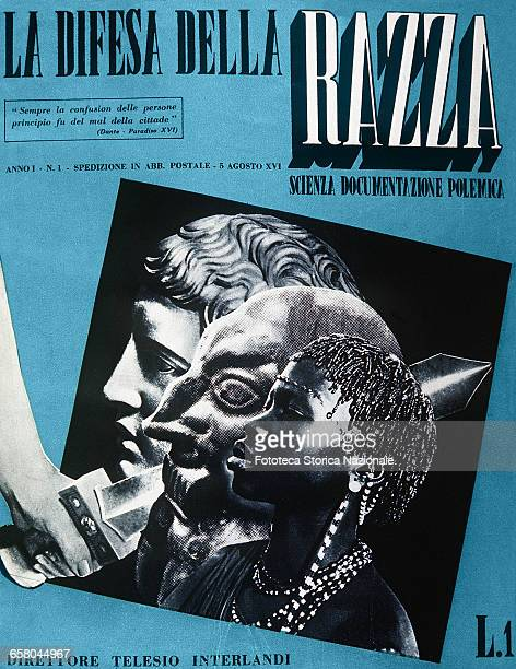 The first issue of the magazine 'La Difesa della Razza' or 'The Defense of the Race' edited by Telesio Interlandi released on 5 August 1938 at a...
