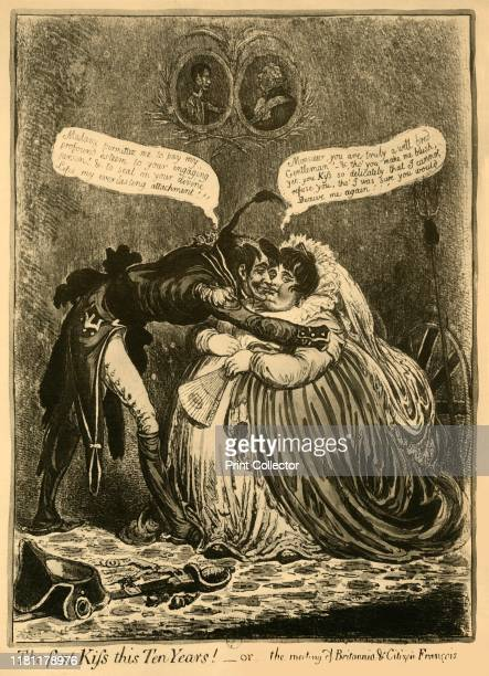 The first Kiss this Ten Years or the meeting of Britannia Citizen François' Citizen François 'Madame permittez me to pay my profound esteem to your...