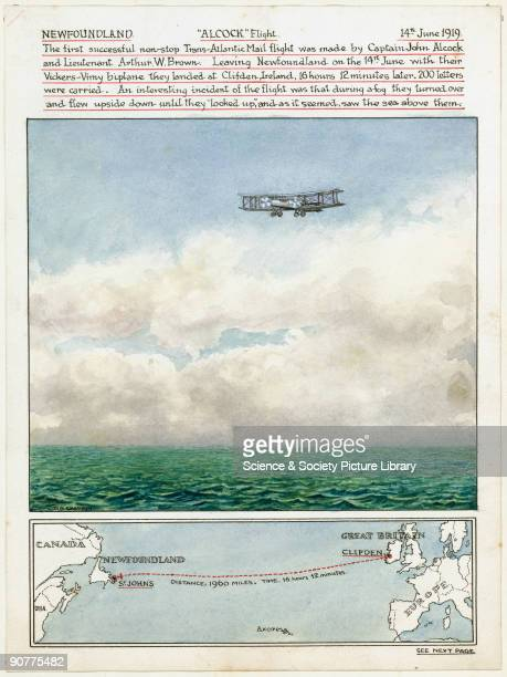 The first successful nonstop TransAtlantic Mail flight was made by Captain John Alcock and Lieutenant Arthur W Brown Leaving Newfoundland on the 14...