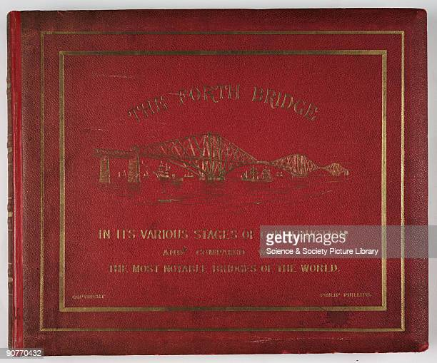 The front cover of the album 'The Forth Bridge In Its Various Stages Of Construction And Compared With The Most Notable Bridges Of The World' by...