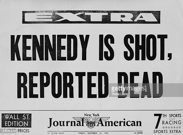 The front page of the New York American Journal announcing that President John Kennedy has been shot and is reportedly dead