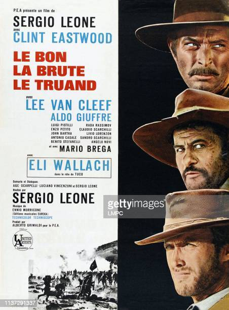 The Good poster THE BAD AND THE UGLY right from top Lee Van Cleef Eli Wallach Clint Eastwood on French poster art 1966