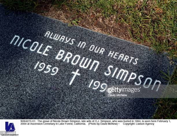 The grave of Nicole Brown Simpson late wife of OJ Simpson who was buried in 1994 is seen here February 1 2000 at Ascension Cemetary in Lake Forest...