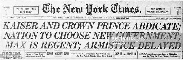 The headline from the New York Times proclaiming the abdication of the Kaiser and Crown Prince of Germany at the end of World War I