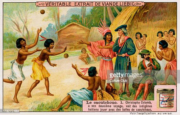 Christopher Columbus During his second voyage Christopher Columbus saw that the indigenous Haitians played with rubber balls Liebig Collectible Cards...