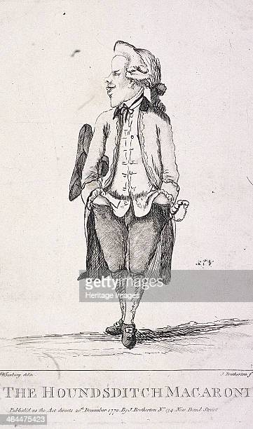 'The Houndsditch Macaroni' 1772 a man dressed in the mode of the macaronies stands with hands in pockets and tongue sticking out A macaroni was a...