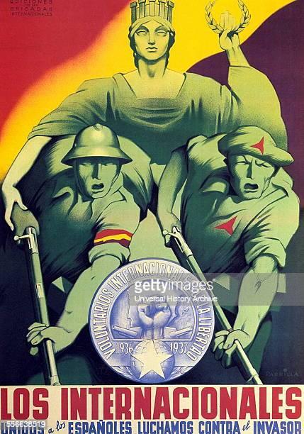 The International Brigades / Los Internacionales The International Brigades united with the Spanish against the invador