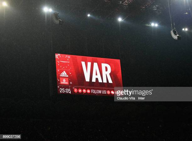 The LED board VAR during the TIM Cup match between AC Milan and FC Internazionale at Stadio Giuseppe Meazza on December 27 2017 in Milan Italy