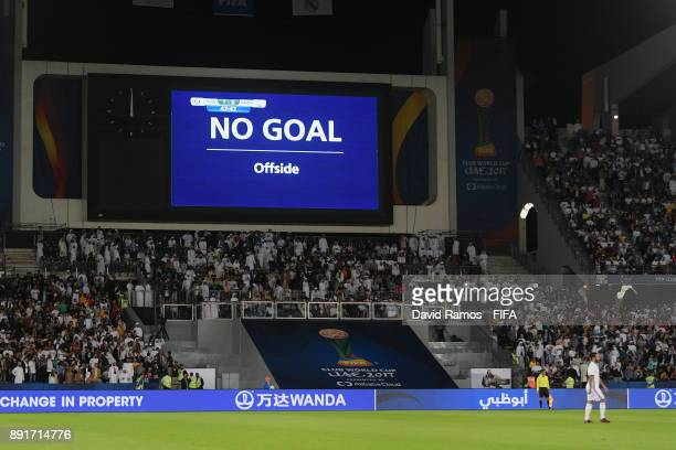 The LED screen shows a message of No goal for Al Jazira second goal during the FIFA Club World Cup UAE 2017 semi-final match between Al Jazira and...