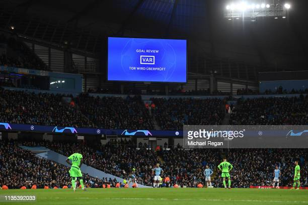 The LED screen shows the VAR review after Manchester City score their second goal during the UEFA Champions League Round of 16 Second Leg match...