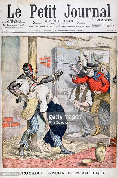 The Lynching in a prison of a black man and the assassination of a white woman tied to him 1902 An illustration from Le Petit Journal 14th December...