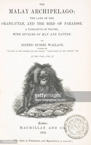 'The Malay Archipelago land of the OrangUtan and the Bird of Paradise a narrative of travel with studies of man and nature' by Alfred Russel Wallace...