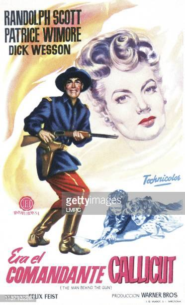The Man Behind The Gun poster top from left Randolph Scott Patrice Wymore bottom from left Lina Romay Patrice Wymore 1953