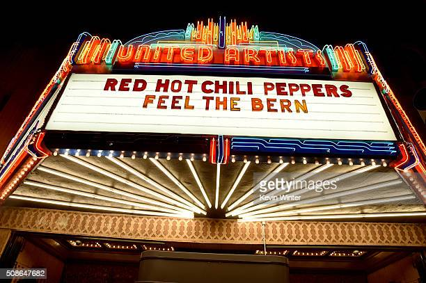 The marquee for the Red Hot Chili Peppers 'Feel The Bern' concert a fundraiser to benefit presidential candidate Bernie Sanders at the Ace Theater...