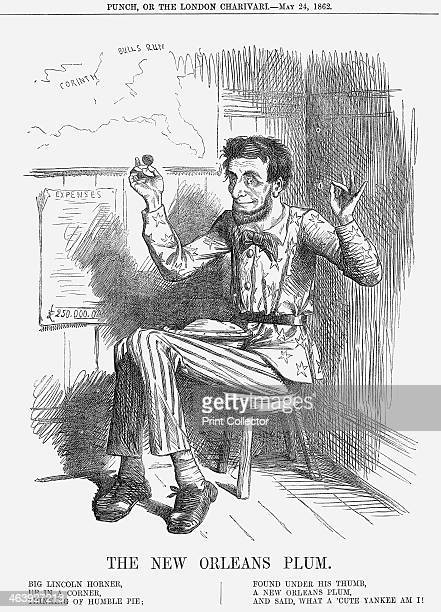 'The New Orleans Plum' 1862 During the previous year the Federals under General McLellan had been defeated at the Battle of Bull's Run also called...