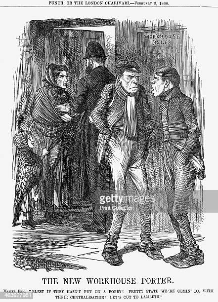 'The New Workhouse Porter' 1866 Master Prig bemoans the fact that a policeman is now checking prospective entrants to the workhouse A mother and...